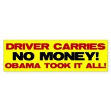 Driver Carries NO MONEY! Bumper Sticker (10 pk)