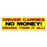 Driver Carries NO MONEY! Bumper Bumper Sticker