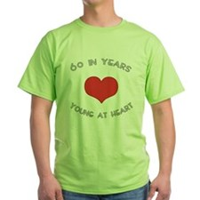 60 Young At Heart Birthday T-Shirt
