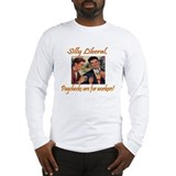 Silly Liberal Long Sleeve T-Shirt