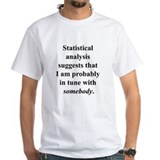 Statistically in Tune . . . Shirt