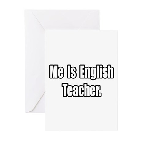 """Me Is English Teacher"" Greeting Cards (Pk of 20)"