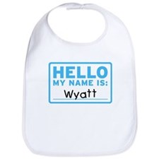Hello My Name Is: Wyatt - Bib