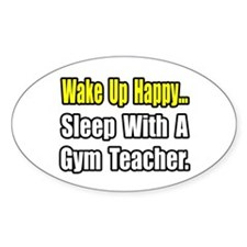 """Sleep With a Gym Teacher"" Oval Sticker (50 pk)"