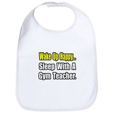 """Sleep With a Gym Teacher"" Bib"