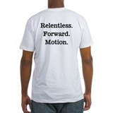 Relentless. Forward. Motion Shirt