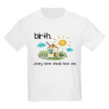 Birth. Every Home Should Have One T-Shirt