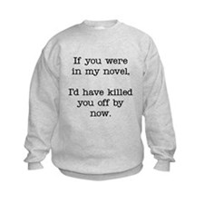Killed You Off Sweatshirt