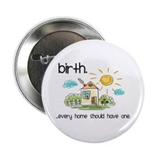 "Birth. Every Home Should Have One 2.25"" Butto"