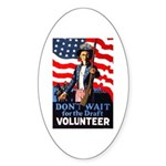 Don't Wait to Volunteer Oval Sticker