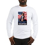 Don't Wait to Volunteer Long Sleeve T-Shirt
