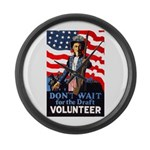 Don't Wait to Volunteer Large Wall Clock