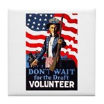 Don't Wait to Volunteer Tile Coaster