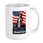 Don't Wait to Volunteer Large Mug