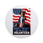 Don't Wait to Volunteer Ornament (Round)