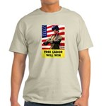 Free Labor Will Win (Front) Light T-Shirt