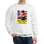 Free Labor Will Win (Front) Sweatshirt
