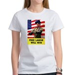 Free Labor Will Win Women's T-Shirt