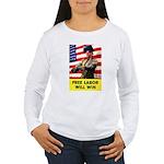 Free Labor Will Win Women's Long Sleeve T-Shirt