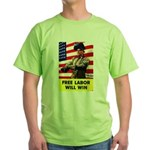 Free Labor Will Win Green T-Shirt