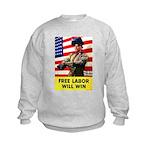 Free Labor Will Win Kids Sweatshirt