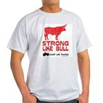 Strong Like Bull! Light T-Shirt