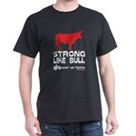 Strong Like Bull! Dark T-Shirt