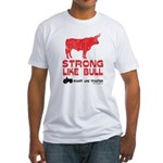 Strong Like Bull! Fitted T-Shirt