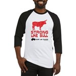 Strong Like Bull! Baseball Jersey