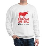 Strong Like Bull! Sweatshirt