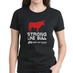Strong Like Bull! Women's Dark T-Shirt