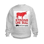 Strong Like Bull! Kids Sweatshirt