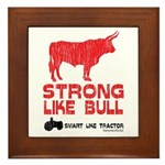 Strong Like Bull! Framed Tile