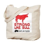Strong Like Bull! Tote Bag