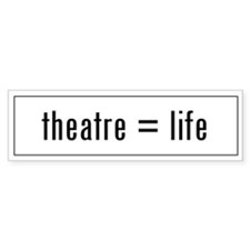 Theatre is Life Bumper Bumper Sticker