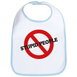 Anti-Stupid People Bib