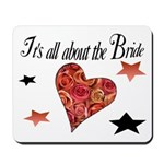 It's all about the Bride Mousepad