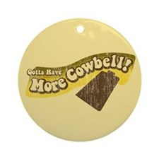 Gotta Have More Cowbell! Keepsake (Round)