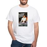 Be A Nurse (Front) White T-Shirt