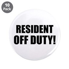 "Resident Off Duty 3.5"" Button (10 pack)"