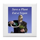 Save a Plant! Eat a Vegan. Tile Coaster