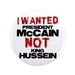 """I wanted McCain! 3.5"""" Button"""