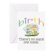 Birth. There's no place like home. Greeting Cards