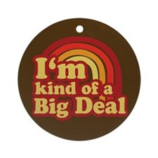 I'm Kind of a Big Deal Keepsake (Round)