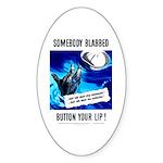 Somebody Blabbed Gossip Oval Sticker