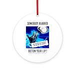 Somebody Blabbed Gossip Ornament (Round)