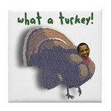 Obama What a Turkey! Tile Coaster