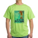 Comic Pants Down Humor (Front) Green T-Shirt