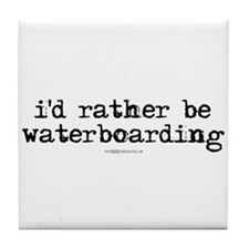 I'd rather be waterboarding Tile Coaster