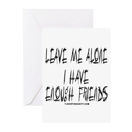 Leave Me Alone I Have Enough Greeting Cards (Pk of